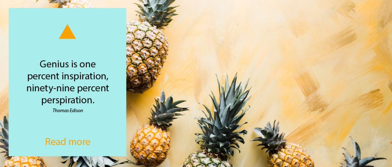 Pineapples and Thomas Edison quote